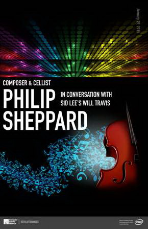 Composer & Cellist Philip Sheppard in Conversation with Sid Lee's Will Travis