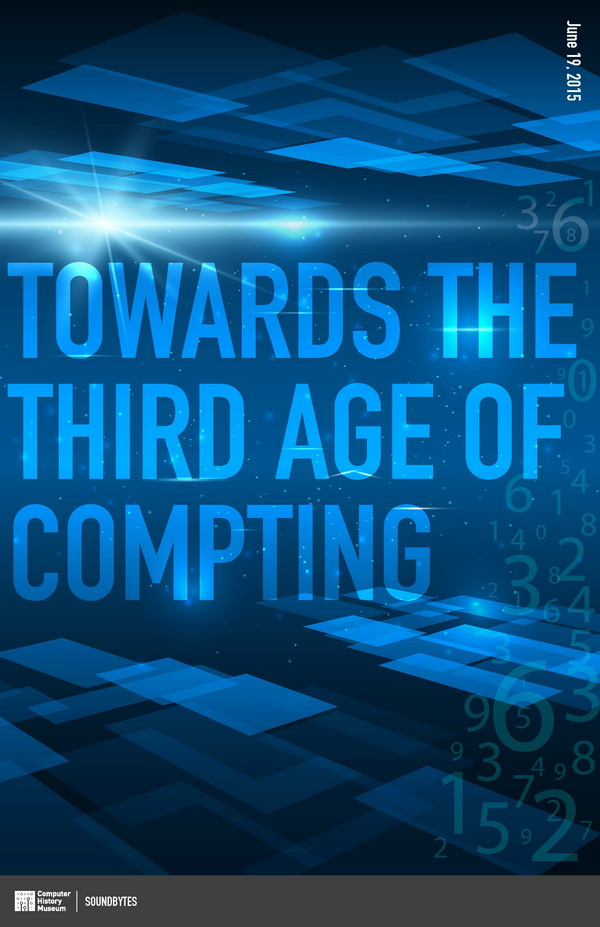 Towards the Third Age of Computing